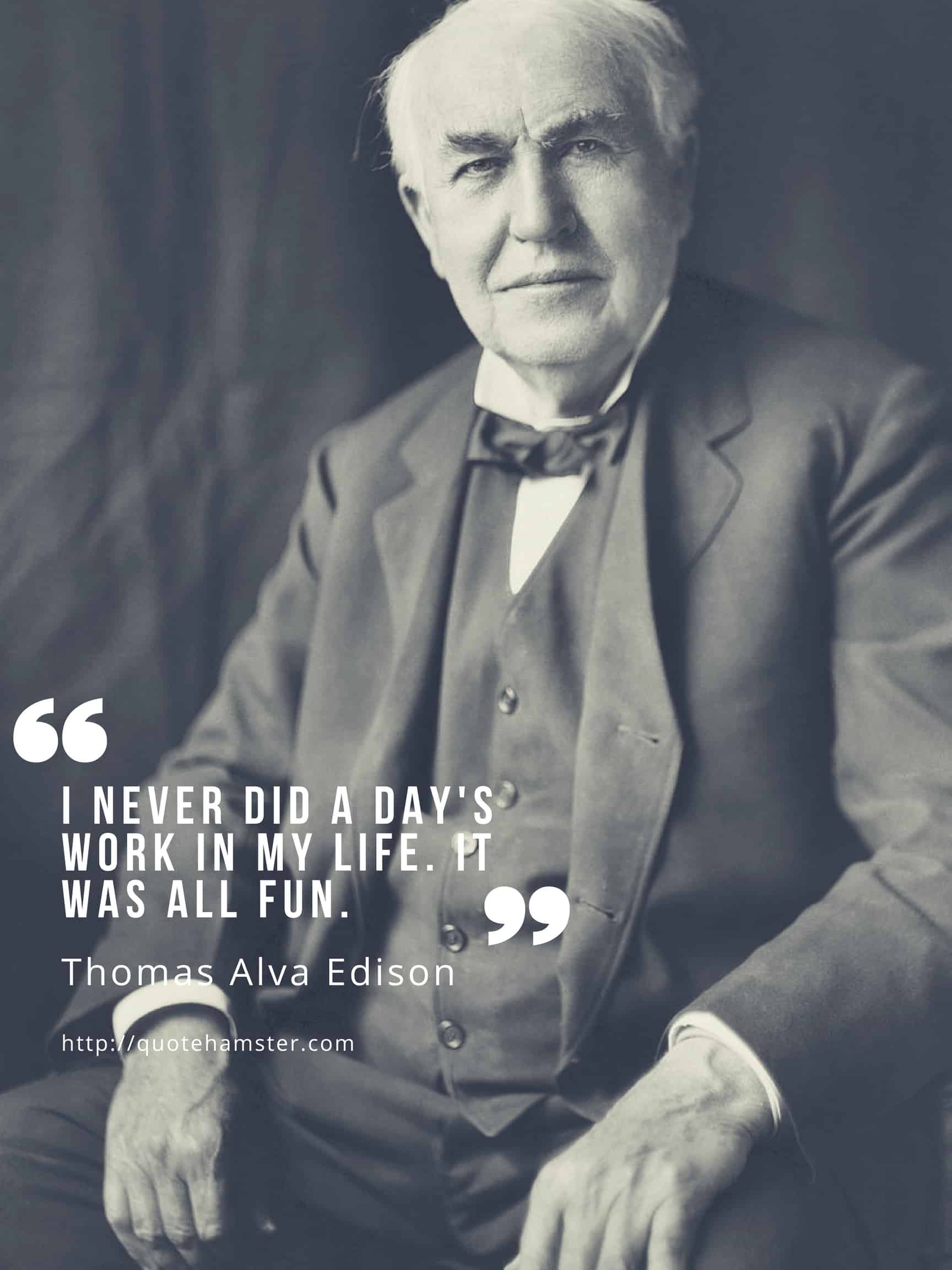 Never did a day's work - Edison quote